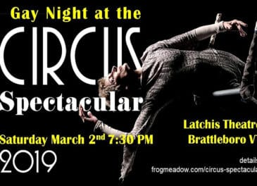 """Gay Night at the Circus Spectacular"" presented by the New England Center for Circus Arts! March 2"
