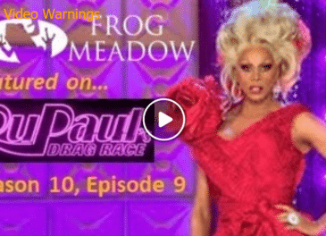 Check out Frog Meadow on RuPaul's Drag Race Season 10 Episode 9!