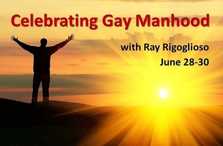 Celebrating Gay Manhood with Ray Rigoglioso! June 28-30 at Frog Meadow, The Northeast's Premier All Male Gay Resort and Retreat Center in Southern Vermont