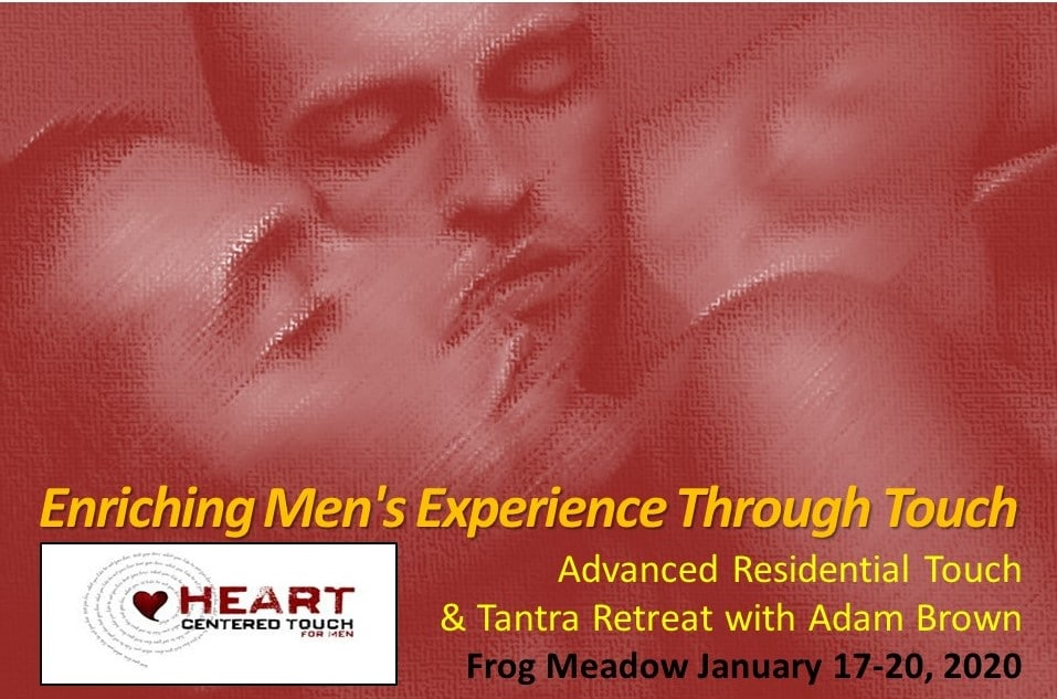 Heart-Centered Touch Massage Retreat with Adam Brown! Jan 2020 at Frog Meadow, The Northeast's Premier All Male Gay Resort and Retreat Center in Southern Vermont