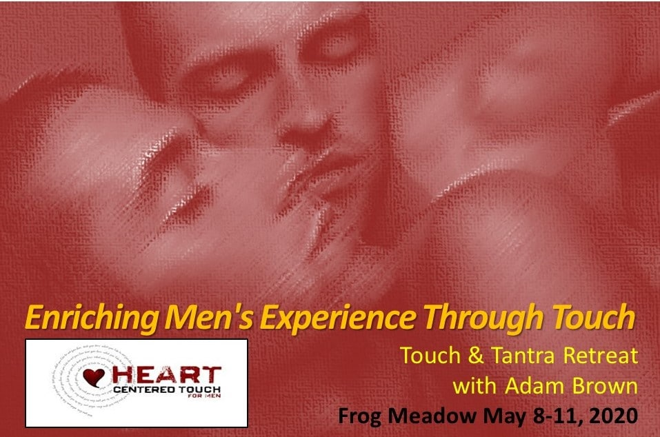 Hart-Centered Touch Massage Workshop at Frog Meadow, The Northeast's Premier All Male Gay Resort and Retreat Center in Southern Vermont